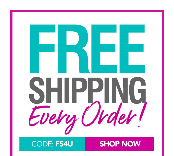 Free Shipping On Every Order With Code FS4U!